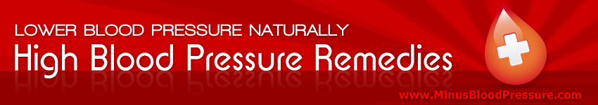 Lower Blood Pressure Naturally – High Blood Pressure Remedies